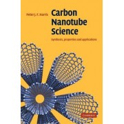 Carbon Nanotube Science by Peter J. F. Harris