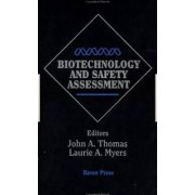 Biotechnology and Safety Assessment by John A. Thomas