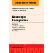 Neurologic Emergencies, An Issue of Emergency Medicine Clinics of North America by Jonathan A. Edlow