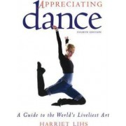 Appreciating Dance by Harriet R Lihs