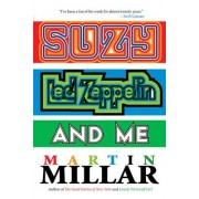Suzy, Led Zeppelin, and Me by Martin Millar