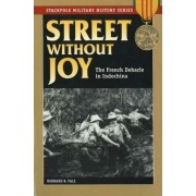 A Street without Joy by Bernard B. Fall