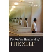 The Oxford Handbook of the Self by Shaun Gallagher
