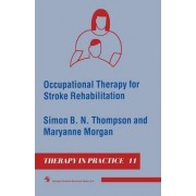 Occupational Therapy for Stroke Rehabilitation by Simon B. N. Thompson