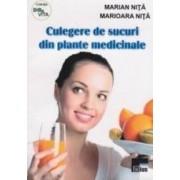 Culegere De Sucuri Din Plante Medicinale - Marian Nita