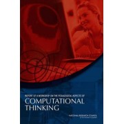 Report of a Workshop on the Pedagogical Aspects of Computational Thinking by Committee for the Workshops on Computational Thinking