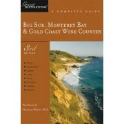 Explorer's Guide Big Sur, Monterey Bay & Gold Coast Wine Country: A Great Destination by Buz Bezore