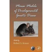 Mouse Models of Developmental Genetic Disease: Vol. 84 by Robert M. Krauss