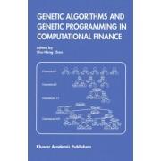 Genetic Algorithms and Genetic Programming in Computational Finance by Shu-Heng Chen