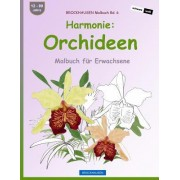 Brockhausen Malbuch Bd. 6 - Harmonie: Orchideen: Malbuch Fur Erwachsene