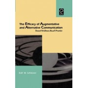 The Efficacy of Augmentative and Alternative Communication by Ralf W. Schlosser