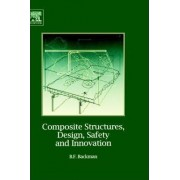 Composite Structures, Design, Safety and Innovation by B. F. Backman