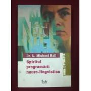 L. Michael Hall - Spiritul programarii neuro-lingvistice
