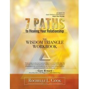 7 Paths to Healing Your Relationship - The Workbook