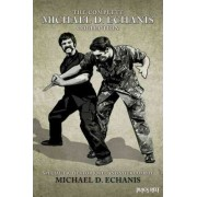 The Complete Michael D. Echanis Collection by Michael D Echanis