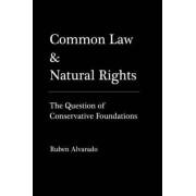Common Law & Natural Rights by Ruben Alvarado