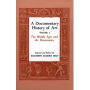 A Documentary History of Art, Volume 1 by Elizabeth Gilmore Holt