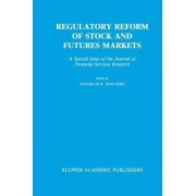 Regulatory Reform of Stock and Futures Markets by Franklin R. Edwards
