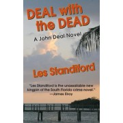 Deal with the Dead by Les Standiford