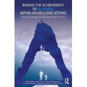 Raising the Achievement of All Pupils Within an Inclusive Setting by Belle Wallace