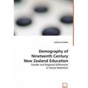Demography of Nineteenth Century New Zealand Education by Catherine Hodder