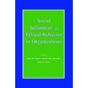 Social Influences on Ethical Behavior in Organizations by John M. Darley