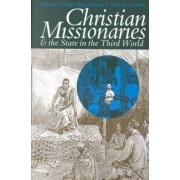 Christian Missionaries & the State by Holger Brent Hansen