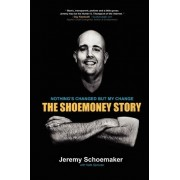 Nothing's Changed But My Change by Jeremy R Schoemaker