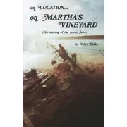 On Location.....on Martha's Vineyard by Edith Blake