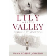 Lily Was the Valley: Undone by Adoption