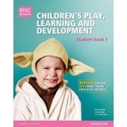 BTEC Level 3 National Children's Play, Learning & Development Student Book 1 (Early Years Educator) by Brenda Baker