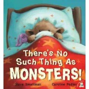 There's No Such Thing as Monsters! by Steve Smallman