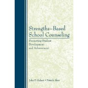 Strengths-Based School Counseling by John P. Galassi