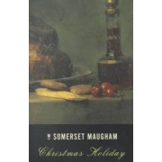Christmas Holiday by W Somerset Maugham