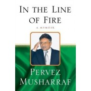 In the Line of Fire by Pervez Musharraf