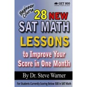 28 New SAT Math Lessons to Improve Your Score in One Month - Beginner Course by Steve Warner