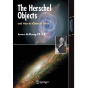 The Herschel Objects and How to Observe Them by James Mullaney