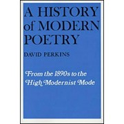 A History of Modern Poetry by David Perkins