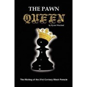 The Pawn Queen by Byron Woulard