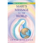 Mary's Message to the World by Annie Kirkwood