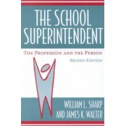 The School Superintendent by William L. Sharp