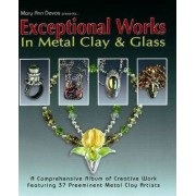 Exceptional Works in Metal, Clay and Glass by Mary Ann Devos