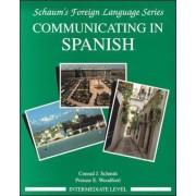 Communicating In Spanish: Intermediate Level Bk.2 by Conrad J. Schmitt