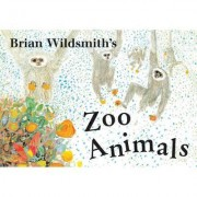 Zoo Animals by Brian Wildsmith
