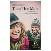 Take This Man by Alice Zeniter