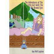 The Adventures of the Little Girl with the Big Brown Eyes by Stephanie Stone