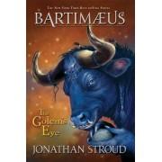 The Bartimaeus Trilogy: Golems Eye Bk. 2 by Jonathan Stroud