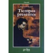 Tiempos presentes/ Present Times by Hannah Arendt