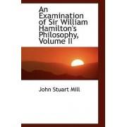 An Examination of Sir William Hamilton's Philosophy, Volume II by John Stuart Mill