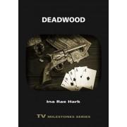 Deadwood by Ina Rae Hark